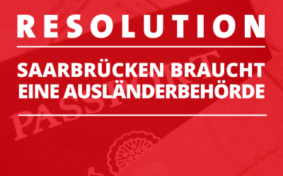 Breite Mehrheit für gemeinsame Resolution: Ausländerbehörde für Saarbrücken